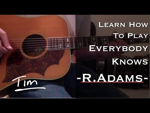 Ryan Adams Everybody Knows Chords and Tutorial