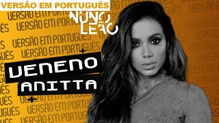 Baixar Anitta - Veneno 🇧🇷 (versão português) Nuno Leão