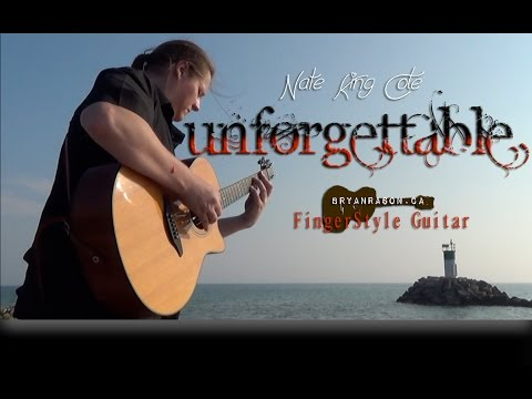 (Nat King Cole) Unforgettable - Bryan Rason - FingerStyle Guitar