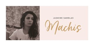 Jasmine Sandlas | Machis | Explicit Version