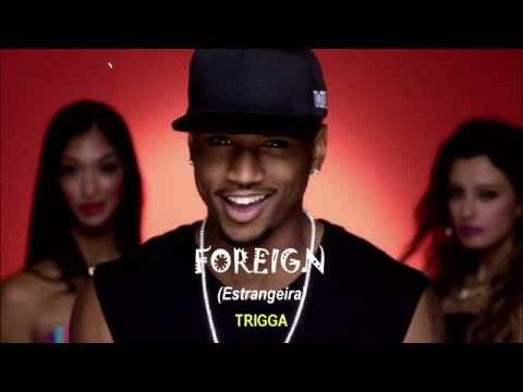 Trey Songs - Foreign (Legendado - Tradução)