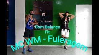 Baixar Fuleragem - MC WM | Coreografia Bom Balanço Fit