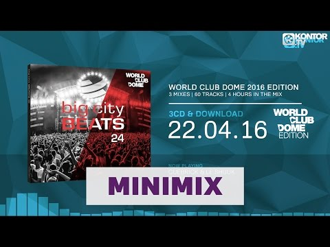Big City Beats Vol. 24 - World Club Dome 2016 Edition (Official Minimix HD)