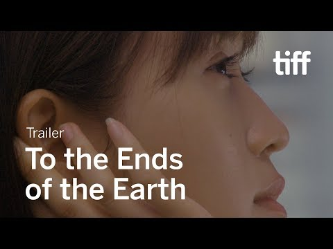 TO THE ENDS OF THE EARTH Trailer   TIFF 2019