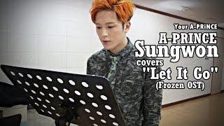 에이프린스 A-PRINCE Sungwon 성원 - Let It Go (Frozen OST Cover)