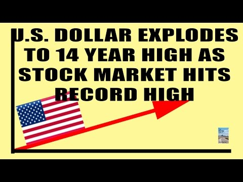 U.S. Stock Market Soars to ALL TIME HIGH as U.S. Dollar Hits 14 Year High!