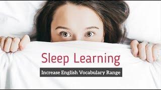 Improve Vocabulary, Sleep Learning Increase English Vocabulary Range