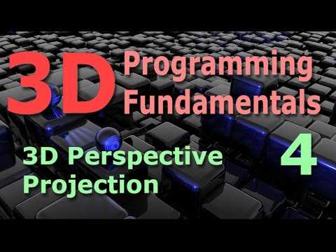 3D Programming Fundamentals [3D Perspective Projection] Tutorial 4