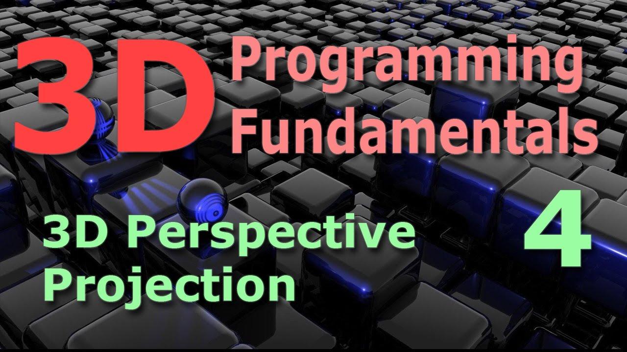 3d programming fundamentals [3d perspective projection] tutorial 4.
