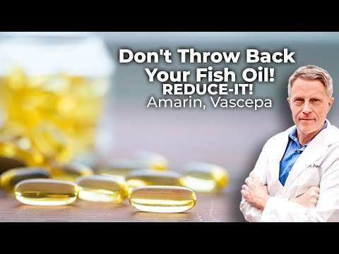 Don't Throw Back Your Fish Oil! REDUCE-IT! Amarin, Vascepa - FORD BREWER