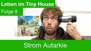 Leben im Tiny House 9: Strom Autarkie