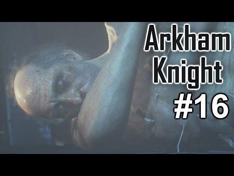 "Batman Arkham Knight: Playthrough ep. 16 ""Cleaning Up Gotham"""
