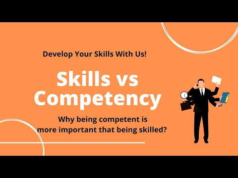 Skills vs Competencies | Why being competent is more important? | Skill Development