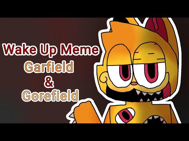 Wake Up Meme Garfield Gorefield Flipaclip Youtube