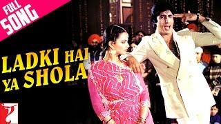Ladki Hai Ya Shola - Full Song | Silsila | Amitabh Bachchan | Rekha