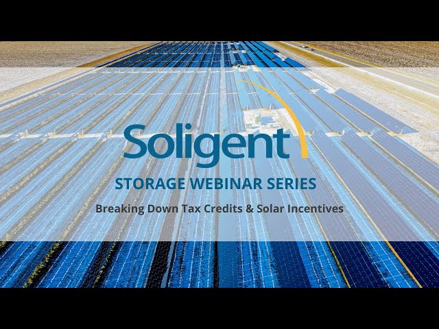 Breaking Down Tax Credits & Solar Incentives | Soligent Energy Storage Series
