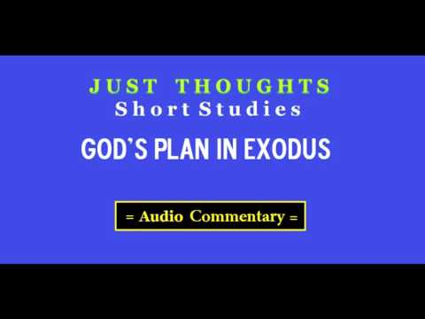 Just Thoughts  God's Plan in Exodus    Short Studies 2016