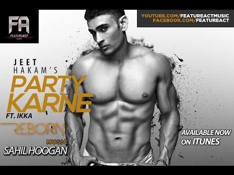 Jeet Hakam - Party Karne ft. Ikka | Sahil Hoogan | FeatureActMusic