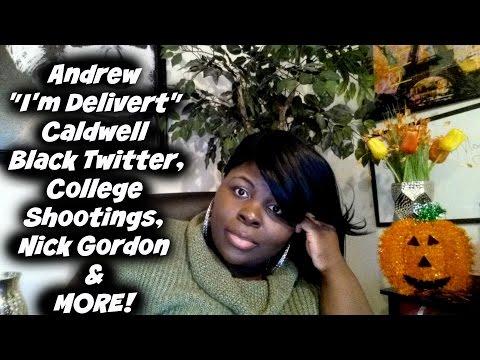 """ANDREW """"I'M DELIVERT"""" CALDWELL, BLACK TWITTER, SENSELESS KILLINGS, NICK GORDON & MORE!"""