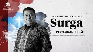 EKUMENE BIBLE COURSE   SURGA - RAHASIA SURGA, LOKASI SURGA (PART 5)   18.00 WIB   03082020