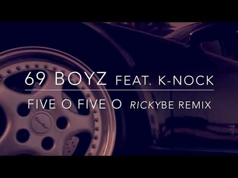 69 Boyz Feat KNock  Five O Five O Here They Come rickyBE Remix