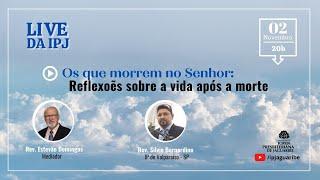 [LIVE] Os que morrem no Senhor: Reflexões sobre a vida após a morte | Rev. Silvio Bernardino