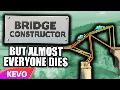 Bridge Constructor but almost everyone dies