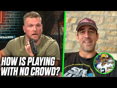 Aaron Rodgers Tells Pat McAfee How Different Playing With No Crowd Is