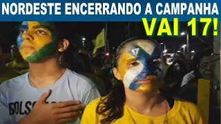 Nordeste arrebenta no fim da Campanha - Bolsonaro presidente [ Relembrando o Super show de Pátriotismo que a galera do Nordeste fez, ao final da campanha do Mito Bolsonaro! ]