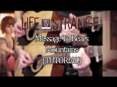 ost Life is Strange Message To Bears – Mountains (TAB)