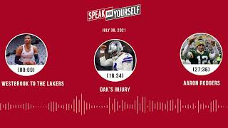 Westbrook to the Lakers, Dak's injury, Aaron Rodgers | SPEAK FOR YOURSELF audio podcast (7.30.21)