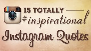 15 Totally #Inspirational Instagram Quotes