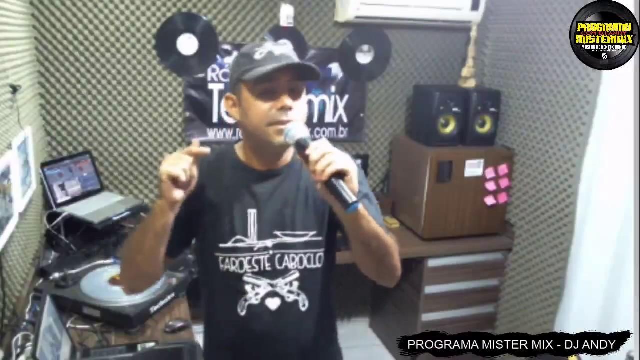 PROGRAMA MISTER MIX 11/04/2019 ANOS 80/90 HOUSE FUNK MELODY DJ ANDY RADIO TECNOMIX