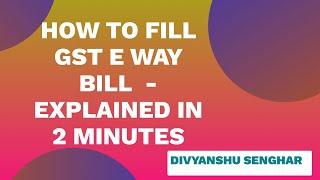 LIVE DEMO E-WAY BILL REGISTRATION in 2 minutes | How to fill GST E WAY Bill ? | CA DIVYANSHU SENGAR