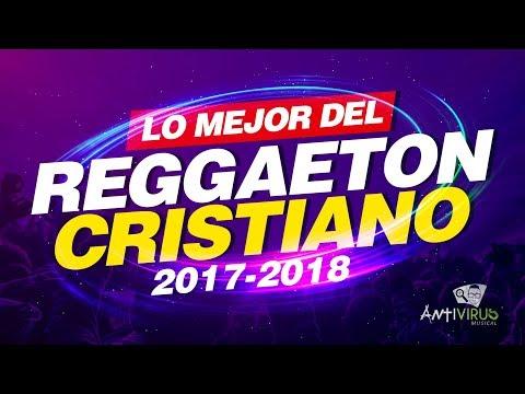 Lo Mejor Del Reggaeton Cristiano   ESTRENOS 2017