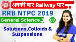 12:00 PM - RRB NTPC 2019 | GS by Shipra Ma'am | Solutions, Colloids & Suspensions