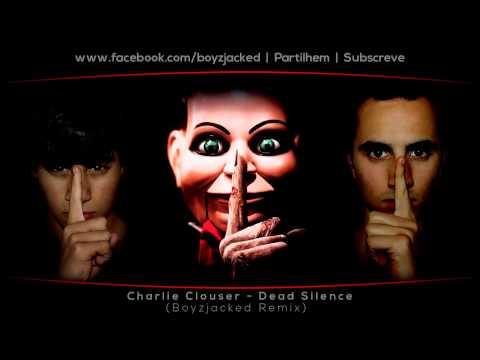 Charlie Clouser - Dead Silence (BoyzJacked Remix)