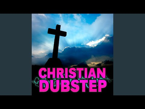 How Great Is Our God (Dubstep Remix)
