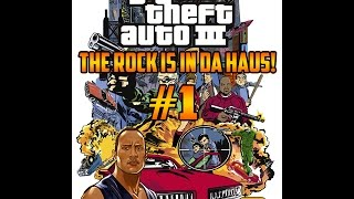 THE ROCK IS IN DA HAUS! | GTA III - #1