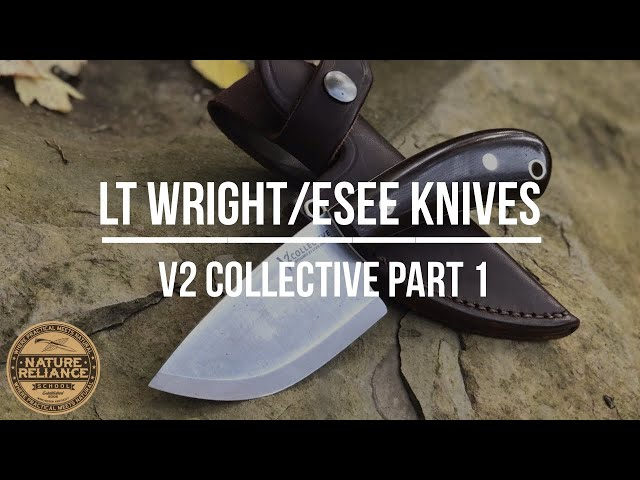 LT Wright Handcrafted and ESEE Knives Collaboration - V2 Collective, Part 1 of 5