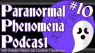 """Spiritualism: Fact or Fraud?"" - Paranormal Phenomena Podcast - Episode 10"