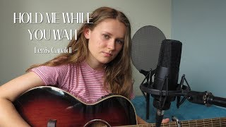 HOLD ME WHILE YOU WAIT - Lewis Capaldi (cover) Video