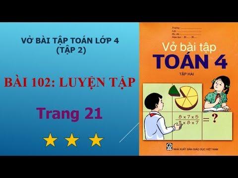 Bài 102 - Luyện tập, trang 21 vở bài tập toán lớp 4 tập 2 I họctoánonline247