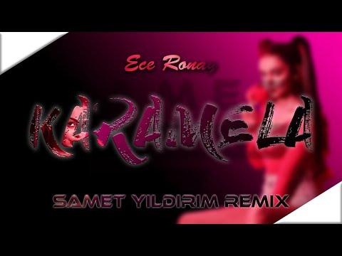 Ece Ronay - Karamela ( Samet Yıldırım Remix )