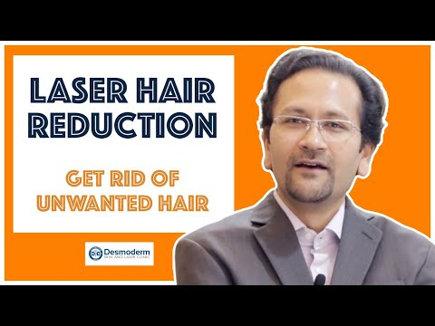 Laser Hair Reduction - Get Rid Of Unwanted Body Hair(For Men & Women) | Desmoderm