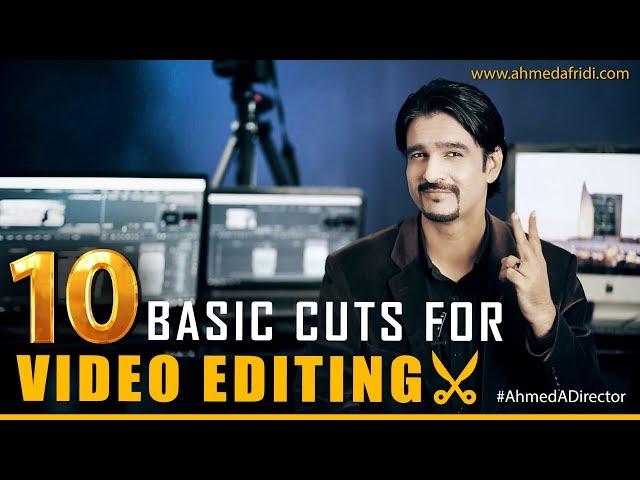 Basic Video Editing cuts - Ahmed Afridi