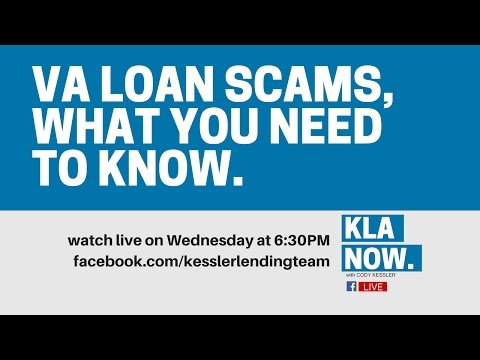 KLA NOW VA Loan Scams What You Need To Know