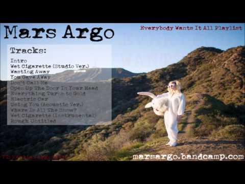 「 Mars Argo 」 - Everybody Wants It all  【PLAYLIST】