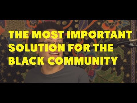Here Is The Most Important Solution for The Black Community 6/07