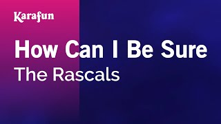 Karaoke How Can I Be Sure - The Rascals *